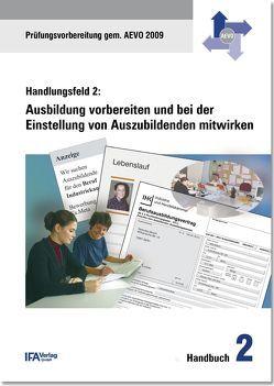 Handlungsfeld 2: Ausbildung vorbereiten und bei der Einstellung von Auszubildenden mitwirken von Bähr,  Wilhelm