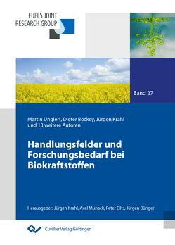 Handlungsfelder und Forschungsbedarf bei Biokraftstoffen (Band 27) von Bünger,  Jürgen, Eilts,  Peter, Krahl,  Jürgen, Munack,  Axel