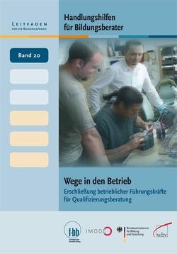 Handlungshilfen für Bildungsberater: Wege in den Betrieb von Loebe,  Herbert, Severing,  Eckart