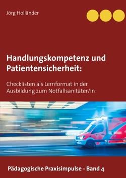Handlungskompetenz und Patientensicherheit von Holländer,  Jörg