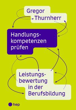 Handlungskompetenzen prüfen (E-Book) von Thurnherr,  Gregor