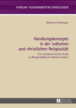 Handlungskonzepte in der indischen und christlichen Religiosität von Scherbaum,  Matthias