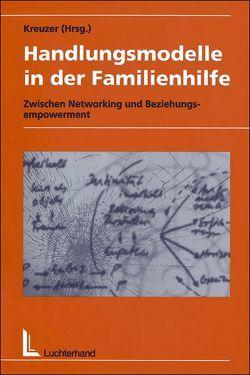 Handlungsmodelle in der Familienhilfe von Kreuzer,  Max