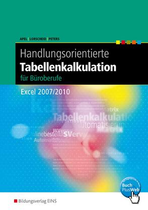 Handlungsorientierte Tabellenkalkulation / Handlungsorientierte Tabellenkalkulation für Büroberufe von Apel,  Olaf, Lorscheid,  Stefan, Peters,  Markus