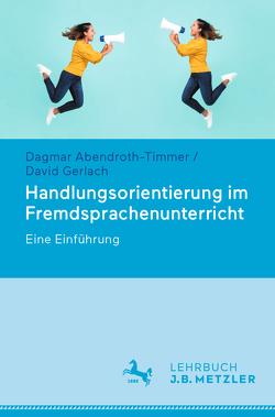 Handlungsorientierung im Fremdsprachenunterricht von Abendroth-Timmer,  Dagmar, Gerlach,  David