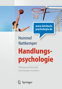 Handlungspsychologie. Planung und Kontrolle intentionalen Handelns von Hommel,  Bernhard, Nattkemper,  Dieter