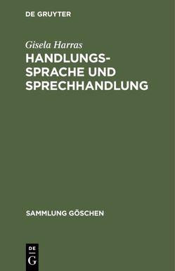 Handlungssprache und Sprechhandlung von Harras,  Gisela
