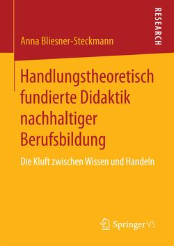 Handlungstheoretisch fundierte Didaktik nachhaltiger Berufsbildung von Bliesner-Steckmann,  Anna