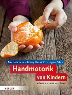 Handmotorik von Kindern von Groschwald,  Anne, Rosenkötter,  Henning, Schuh,  Dagmar