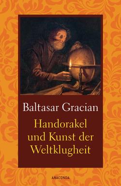 Handorakel und Kunst der Weltklugheit von Gracián,  Baltasar, Schopenhauer,  Arthur