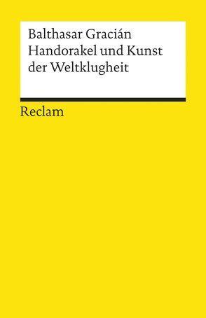 Handorakel und Kunst der Weltklugheit von Gracián,  Baltasar, Hübscher,  Arthur, Schopenhauer,  Arthur