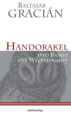 Handorakel Und Kunst der Weltklugheit von Gracian,  Balthasar, Schopenhauer,  Arthur