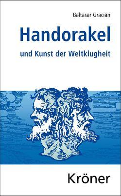 Handorakel und Kunst der Weltklugheit von Gracián,  Baltasar, Neumeister,  Sebastian, Schopenhauer,  Arthur