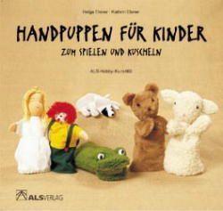 Handpuppen für Kinder zum Spielen und Kuscheln von Elsner,  Helga, Elsner,  Kathrin, Kreide,  I