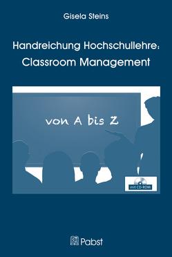 Handreichung Hochschullehre: Classroom Management von Steins,  Gisela