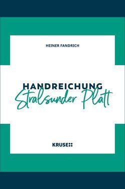 Handreichung Stralsunder Platt von Fandrich,  Heiner