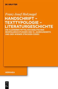 Handschrift – Texttypologie – Literaturgeschichte von Holznagel,  Franz-Josef