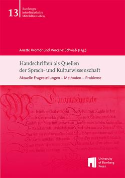 Handschriften als Quellen der Sprach- und Kulturwissenschaft von Kremer,  Anette, Schwab,  Vincenz