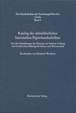 Handschriften der Forschungsbibliothek Gotha / Katalog der mittelalterlichen lateinischen Papierhandschriften von Wunderle,  Elisabeth