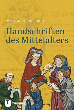 Handschriften des Mittelalters von Kluge,  Mathias