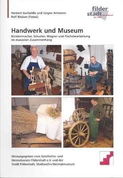 Handwerk im Museum von Ammann,  Jürgen, Back,  Nikolaus, Gscheidle,  Herbert, Rösken,  Rolf, Welz,  Rainer
