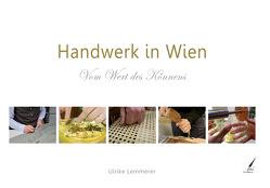 Handwerk in Wien von Lemmerer,  Ulrike