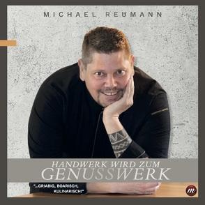 Handwerk wird zum Genusswerk von Reumann,  Michael