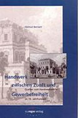Handwerk zwischen Zunft und Gewerbefreiheit von Repp,  Gerhard, Schuchardt,  Klaus
