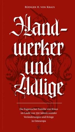 Handwerker und Adlige von von Kraus,  Rüdiger