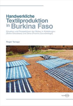 Handwerkliche Textilproduktion in Burkina Faso von Yanogo,  Roger