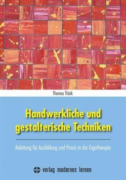Handwerkliche und gestalterische Techniken von Thürk,  Thomas