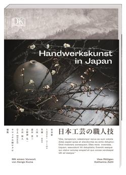 Handwerkskunst in Japan von Kuma,  Kengo, Röttgen,  Uwe, Zettl,  Katharina
