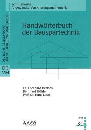 Handwörterbuch der Bauspartechnik von Bertsch,  Eberhard, Hölzle,  Bernhard, Laux,  Hans