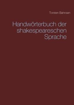 Handwörterbuch der shakespeareschen Sprache von Bahnsen,  Torsten
