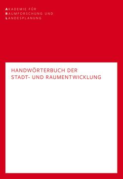 Handwörterbuch der Stadt- und Raumentwicklung von Blotevogel,  Hans Heinrich, Döring,  Thomas, Grotefels,  Susan, Helbrecht,  Ilse, Jessen,  Johann, Schmidt,  Catrin