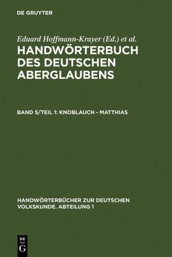 Handwörterbuch des deutschen Aberglaubens / Knoblauch – Matthias von Bächtold-Stäubli,  Hanns, Hoffmann-Krayer,  Eduard