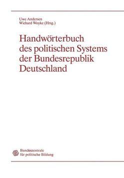 Handwörterbuch des politischen Systems der Bundesrepublik Deutschland von Andersen,  Uwe, Woyke,  Wichard