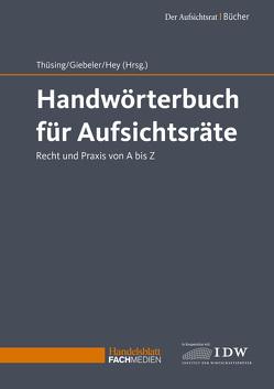 Handwörterbuch für Aufsichtsräte von Giebeler,  Dr. Rolf, Hey,  Thomas, Thüsing,  Prof. Dr. Gregor