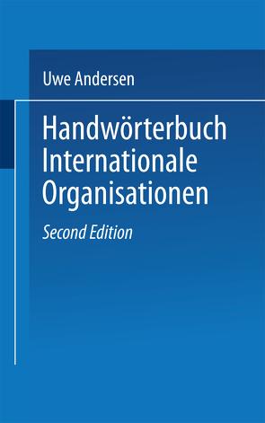 Handwörterbuch Internationale Organisationen von Andersen,  Uwe