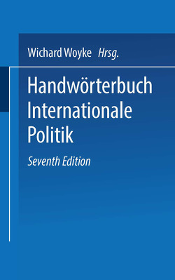 Handwörterbuch Internationale Politik von Woyke,  Wichard