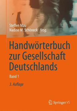 Handwörterbuch zur Gesellschaft Deutschlands von Mau,  Steffen, Schöneck,  Nadine M.