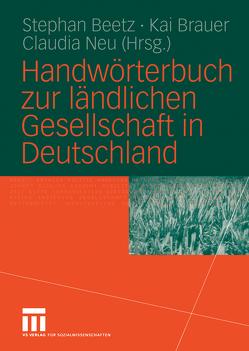 Handwörterbuch zur ländlichen Gesellschaft in Deutschland von Beetz,  Stephan, Brauer,  Kai, Neu,  Claudia