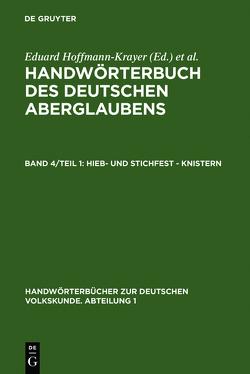 Handwörterbuch des deutschen Aberglaubens / Hieb- und stichfest – knistern von Bächtold-Stäubli,  Hanns, Hoffmann-Krayer,  Eduard