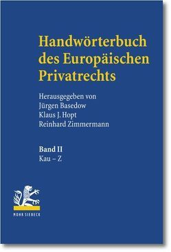 Handwörterbuch des Europäischen Privatrechts von Basedow,  Jürgen, Hopt,  Klaus J., Illmer,  Martin, Zimmermann,  Reinhard