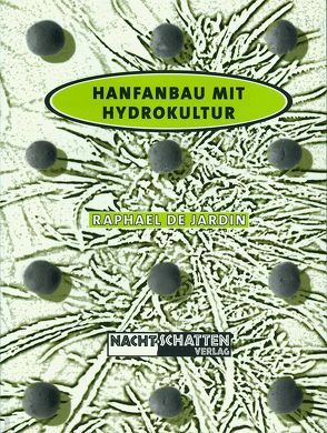 Hanfanbau mit Hydrokultur von DeJardin,  Raphael