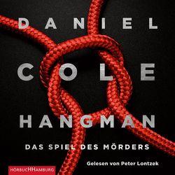 Hangman. Das Spiel des Mörders von Cole,  Daniel, Lontzek,  Peter, Lösch,  Conny