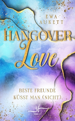 Hangover Love – Beste Freunde küsst man (nicht) von Aukett,  Ewa