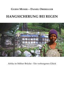Hangsicherung bei Regen von Moser,  Guido, Oberegger,  Daniel