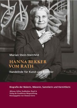 Hanna Bekker vom Rath. Handelnde für Kunst und Künstler von Greve,  Clemens, Stein-Steinfeld,  Marian