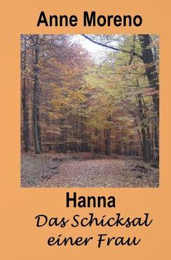 Hanna Das Schicksal einer Frau von Moreno,  Anne